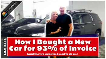 How I Bought a New Car for 93% of Invoice – LiLV #336